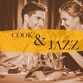 Cook & Jazz, Vol. 2 (Just Perfect Dinner Jazz) by Various Artists