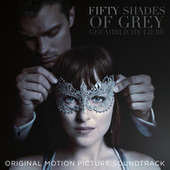 Fifty Shades Of Grey – Gefährliche Liebe (Original Motion Picture Soundtrack) von Various Artists