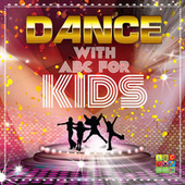Dance With ABC For Kids by Various Artists