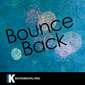 Bounce Back (In the Style of Big Sean) [Karaoke Version] by Instrumental King