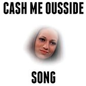Cash Me Ousside Song by Blueprint