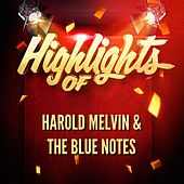Highlights of Harold Melvin & The Blue Notes de Harold Melvin & The Blue Notes