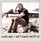 Ain't Always Pretty - EP by Logan Mize