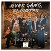 Hver gang vi møtes - Sesong 6 by Various Artists