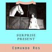 Surprise Present by Edmundo Ros