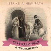 Strike A New Path by Bert Kaempfert
