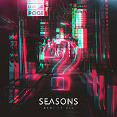 Want It All de Seasons