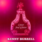 Litter And Glitter von Kenny Burrell