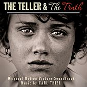 The Teller and the Truth - Original Motion Picture Soundtrack von Carl Thiel