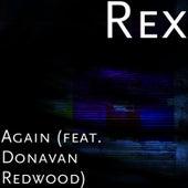 Again (feat. Donavan Redwood) by Rex