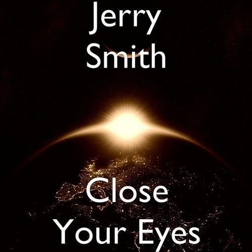 Close Your Eyes de Jerry Smith