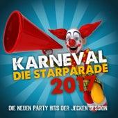 Karneval die Starparade 2017 (Die neuen Party Hits der jecken Session) by Various Artists