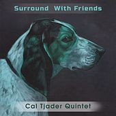 Surround With Friends by Cal Tjader