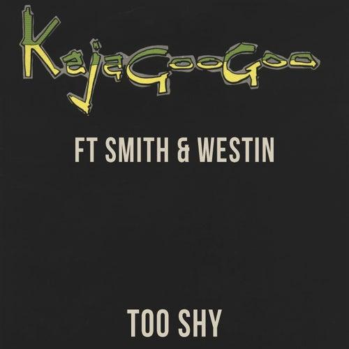 Too Shy by Kajagoogoo