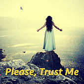 Please, Trust Me von Various Artists