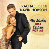 My Baby Just Cares For Me by Rachael Beck