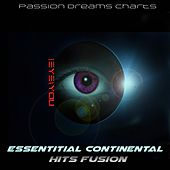 Essentitial Continental Hits Fusion (Passion Dreams Charts) de 1eyes4you