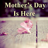 Mother's Day Is Here von Various Artists