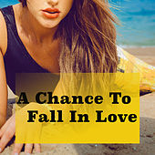 A Chance To Fall In Love de Various Artists
