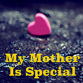 My Mother Is Special de Various Artists