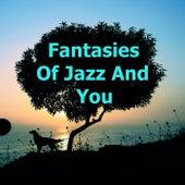Fantasies Of Jazz And You de Various Artists