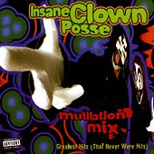Mutilation Mix: Greatest Hits (That Never Were Hits) by Insane Clown Posse