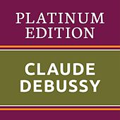 Claude Debussy - Platinum Edition (The greatest works ever !) von Various Artists