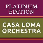 Casa Loma Orchestra - Platinum Edition (The Greatest Hits Ever!) von The Casa Loma Orchestra