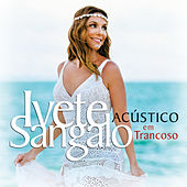 Acústico Em Trancoso (Ao Vivo) by Ivete Sangalo