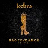Não Teve Amor (Remixes) de Joelma