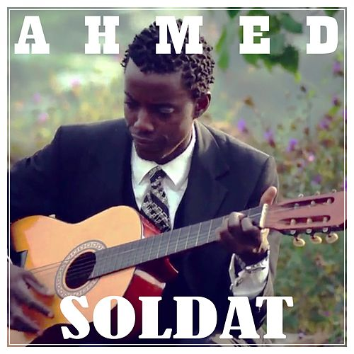Soldat by Ahmed
