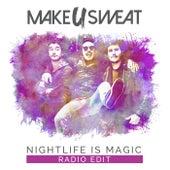 Nightlife Is Magic (Radio Edit) de Make U Sweat