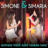 Duvido Você Não Tomar Uma (Ao Vivo) de Simone & Simaria