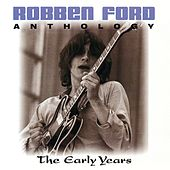 Anthology: The Early Years von Robben Ford