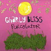 Percolator - Single by Charly Bliss