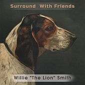 Surround With Friends by Willie