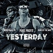 Yesterday (feat. MoneyBagg Yo & Dune by the Way) de Pure Profit