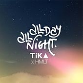 All Day All Night (feat. Hmlt) by Tika