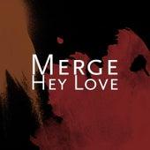 Hey Love by Merge