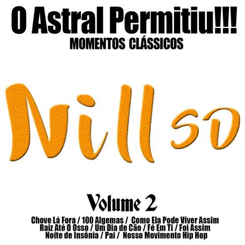 O Astral Permitiu: Momentos Clássicos, Vol. 2 by Nill Sd