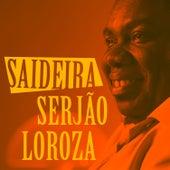 Saideira de Serjão Loroza