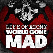World Gone Mad by Life Of Agony