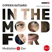 In the Mood for Meditation & Zen, Vol. 3: Albinoni, Mozart, Schubert, Gounod, Grieg, Boulez... (Classical Piano Hits) by Various Artists