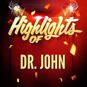 Highlights of Dr. John de Dr. John