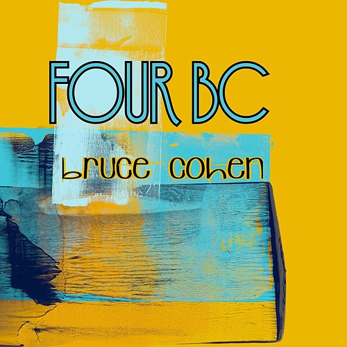 Four BC by Bruce Cohen