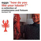 How Do You Like Your Lobster? by Eggs