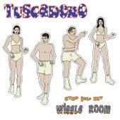 Step into My Wiggle Room by Tuscadero