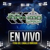 En Vivo: Feria Del Caballo Obregon - Exclusivo Byomarcastro Musica 2015 by Grupo Maximo Grado