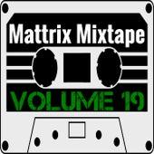 Mattrix Mixtape: Volume 19 by Various Artists