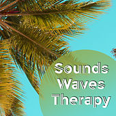 Sounds Waves Therapy – Chillout Music on the Beach, Peaceful Mind, Ocean Dreams, Sea of Silence von Ibiza Chill Out
